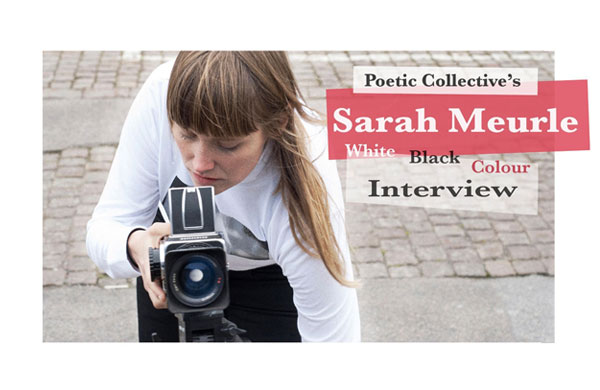 "Sarah Meurle Interview & Part In Poetic Collective's ""White Black Colour"""